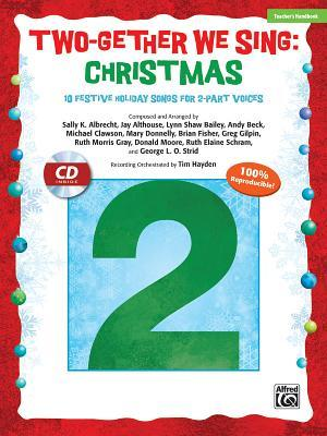 Two-Gether We Sing -- Christmas: 10 Festive Arrangements for 2-Part Voices (Kit), Book & Enhanced CD