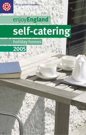 Self-catering Holiday Homes 2005 (Enjoy England)