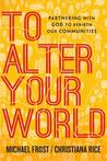 To Alter Your World by Michael Frost