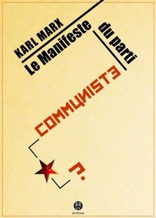 Le Manifeste du Parti communiste: Ou le cri d'un bourgeois révolté