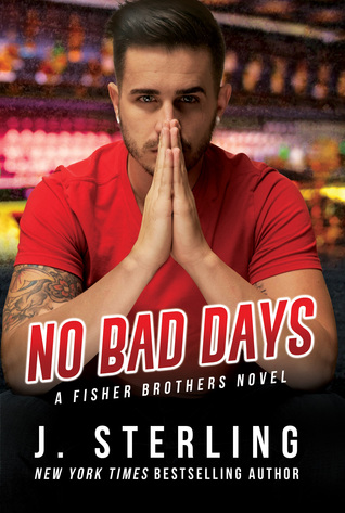 No Bad Days(The Fisher Brothers 1) - J. Sterling
