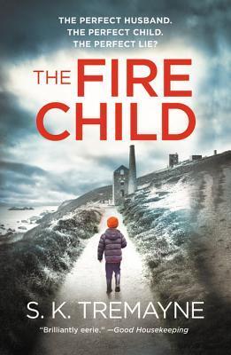 The Fire Child by S K Tremayne, England.