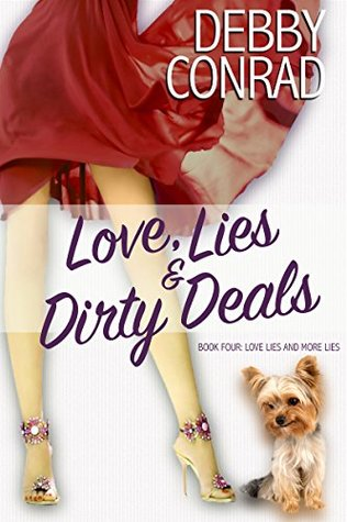 Love, Lies and Dirty Deals (Love, Lies and More Lies #4)