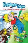 The Great Skeeter Battle: Bubblegum Mike, Book 1