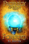 Foretold by R.J. Crayton