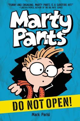 Marty Pants: Do Not Open!(Marty Pants 1)