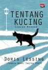 Tentang Kucing, Sebuah Memoar by Doris Lessing