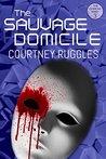The Sauvage Domicile (The Domicile Series Book 3)