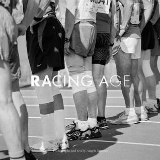Racing Age: Masters Track & Field Athletes Redefining the Limits of Age One Jump, Throw, and Race at a Time.