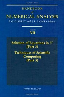 Handbook of Numerical Analysis, Volume 7: Solution of Equations in RN (Part 3), Techniques of Scientific Computing (Part 3)