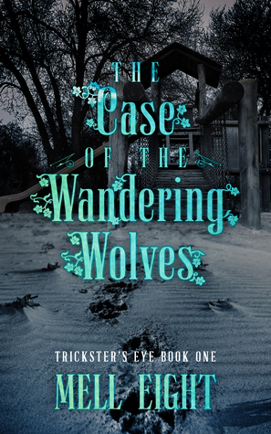 The Case of the Wandering Wolves by Mell Eight