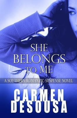 She Belongs to Me: A Southern Romantic-Suspense Novel - Charlotte - Book One