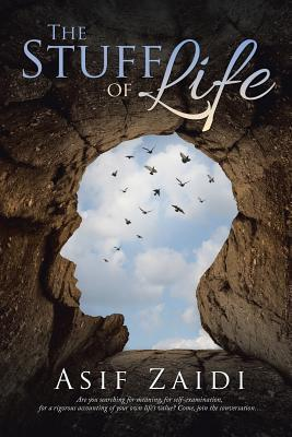 The Stuff of Life by Asif Zaidi