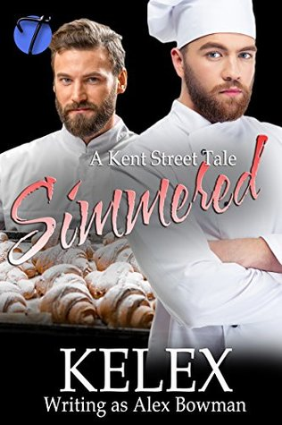 Simmered (A Kent Street Tale #2) by Kelex writing as Alex Bowman