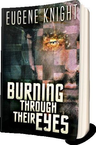 Ebook Burning Through Their Eyes by Eugene Knight read!