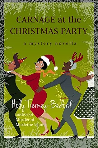 Carnage at the Christmas Party: A Mystery Novella (A Windy Pines Mystery Book 2)