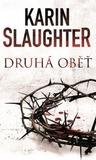 Druhá oběť by Karin Slaughter