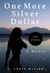 One More Silver Dollar: Lov...