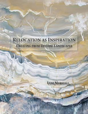 Relocation as Inspiration: Creating from Diverse Landscapes