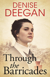 Through the Barricades by Denise Deegan