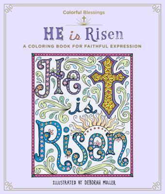 Colorful Blessings: He is Risen: A Coloring Book of Faithful Expression