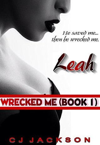 Leah (Wrecked Me Book 1)