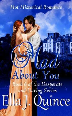 Mad about You: Hot Historical Romance with Heart(Desperate And Daring 6)