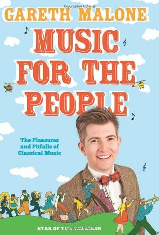 Music for the people the pleasures and pitfalls of classical 11441295 fandeluxe Ebook collections