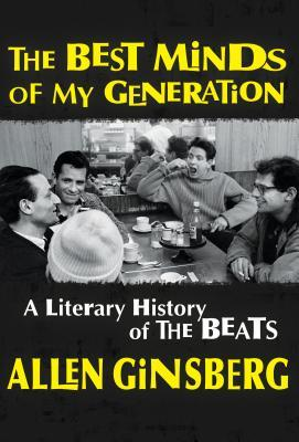 The Best Minds of My Generation by Allen Ginsberg