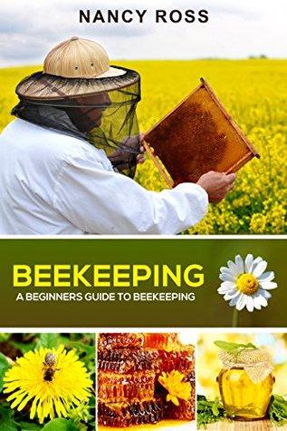 Beekeeping: A Beginners Guide To Beekeeping Download Epub Now