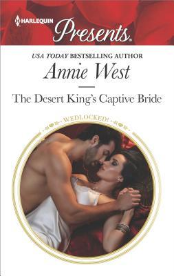 The Desert King's Captive Bride by Annie West