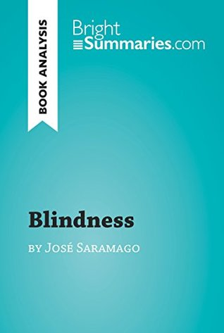 Blindness by José Saramago: Complete Summary and Book Analysis