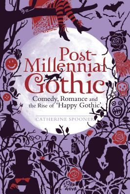 Post-Millennial Gothic: Comedy, Romance and the Rise of 'Happy Gothic'