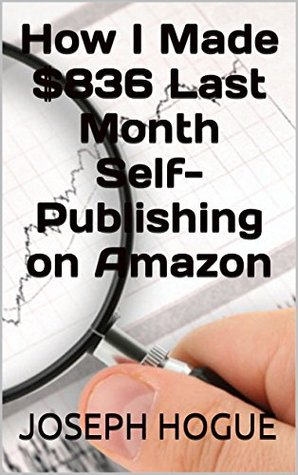 How I Made $836 Last Month Self-Publishing on Amazon