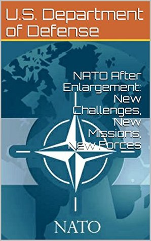 NATO After Enlargement: New Challenges, New Missions, New Forces