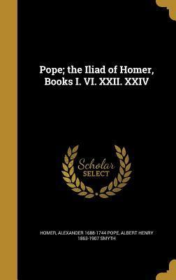 Pope; The Iliad of Homer, Books I. VI. XXII. XXIV