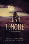 Clay Tongue by Nicholas Conley