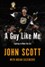 A Guy Like Me: The John Scott Story