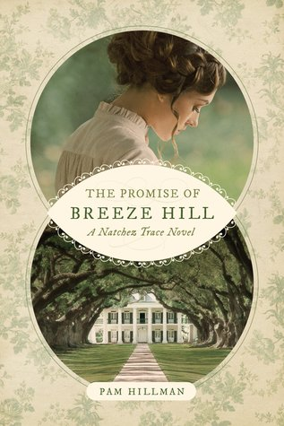 The Promise of Breeze Hill (Natchez Trace #1)