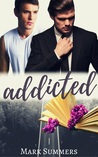 Addicted by Mark Summers