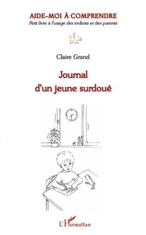 Journal d'un jeune surdoué: Aide-moi à comprendre - Petit livre à l'usage des enfants et des parents