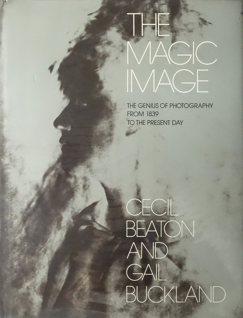 The Magic Image: The Genius Of Photography From 1839 To The Present Day
