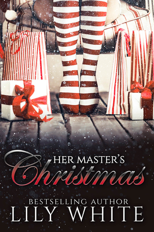 Her Master's Christmas by Lily White
