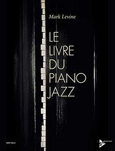 Le Livre Du Piano Jazz: French Language Edition