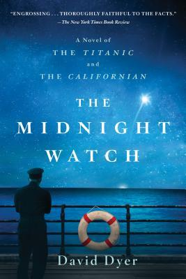 The midnight watch a novel of the titanic and the californian by the midnight watch a novel of the titanic and the californian by david dyer fandeluxe Gallery