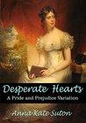 Desperate Hearts: A Pride and Prejudice Variation