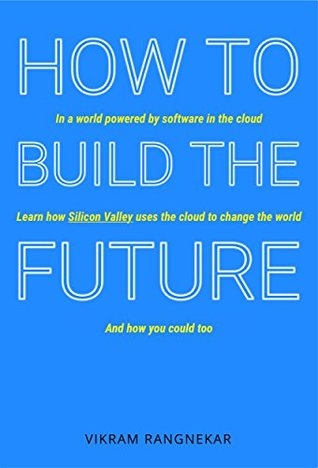 How to Build the Future: You live in a world powered by software in the cloud. Learn how Silicon Valley uses the cloud to change the world and how you could too.
