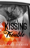 Kissing Trouble by Airicka Phoenix