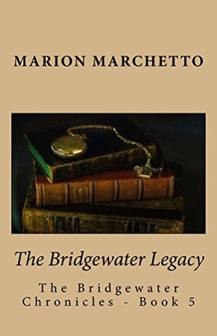 Ebook The Bridgewater Legacy by Marion Marchetto TXT!