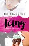 Icing by Debra Sue Brice